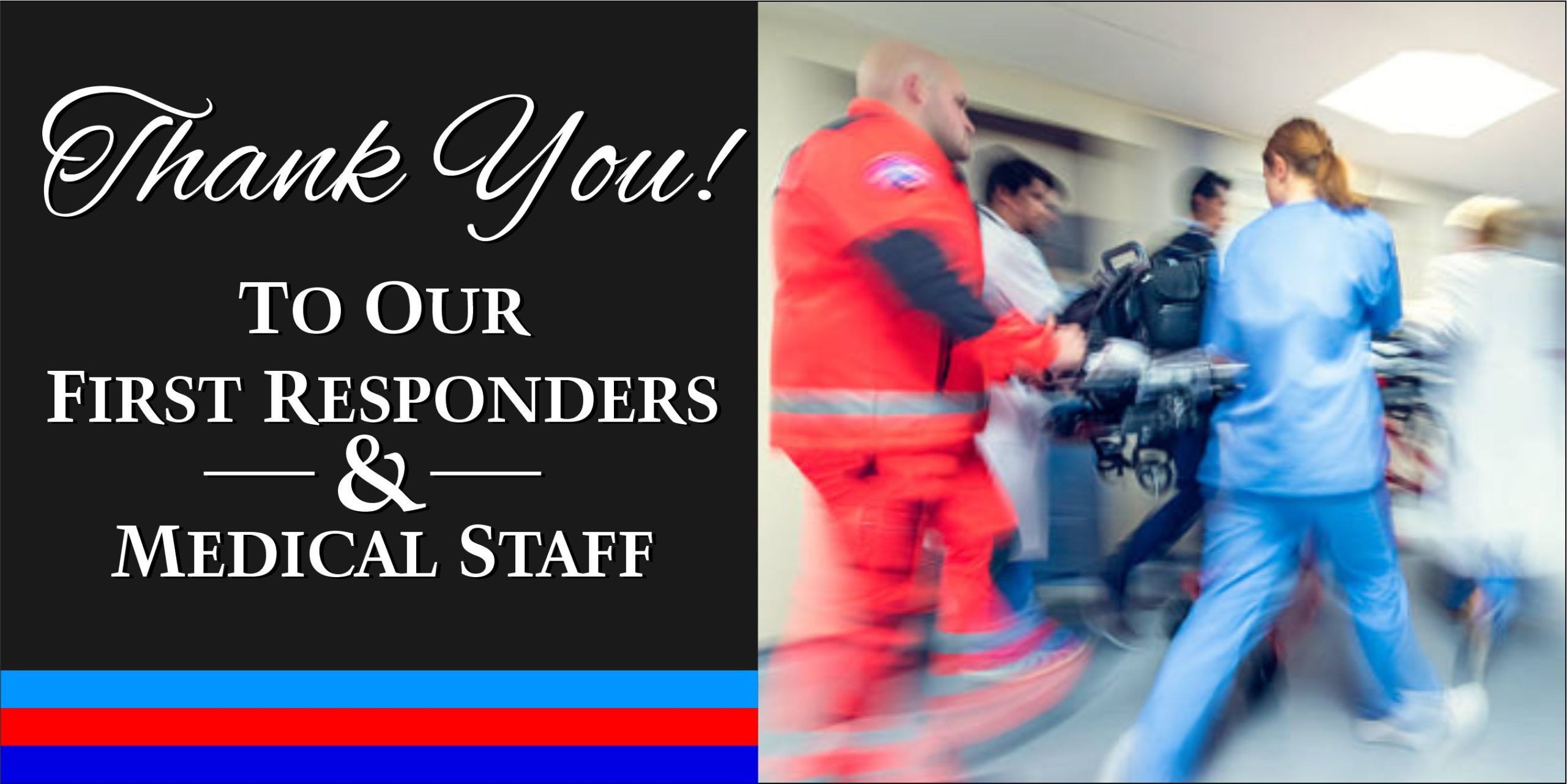 Thanks you to our first responders and medical staff